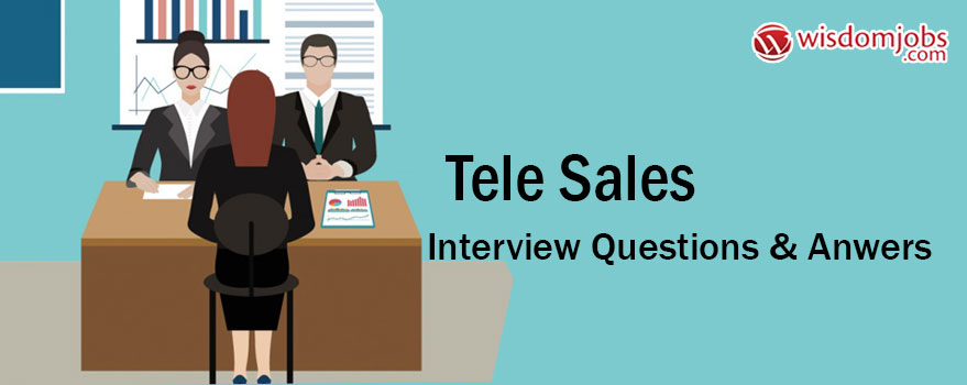 Tele Sales Interview Questions & Answers