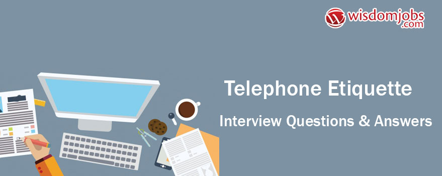 Telephone Etiquette Interview Questions & Answers