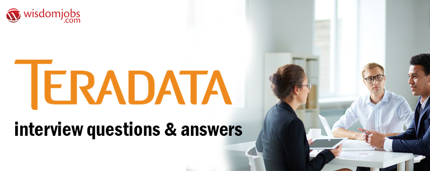 Teradata Interview Questions & Answers