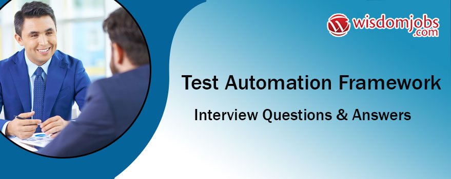 Test Automation Framework Interview Questions & Answers
