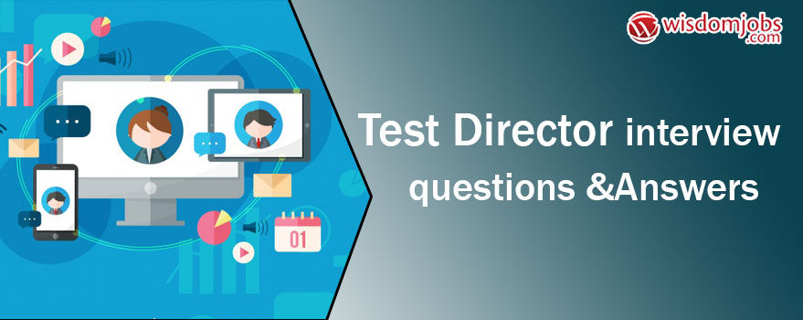 Test Director Interview Questions & Answers