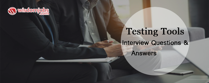 Testing Tools Interview Questions