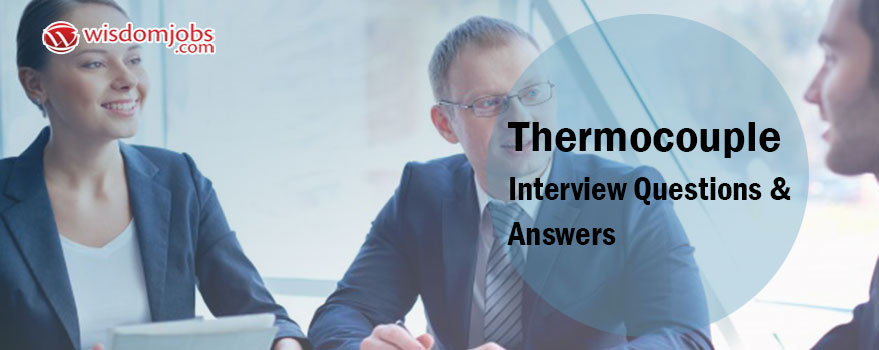 Thermocouple Interview Questions & Answers