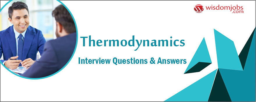 Thermodynamics Interview Questions & Answers