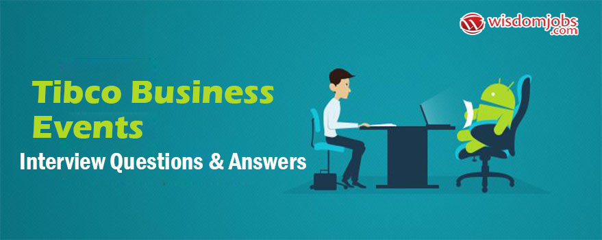 Tibco Business Events Interview Questions