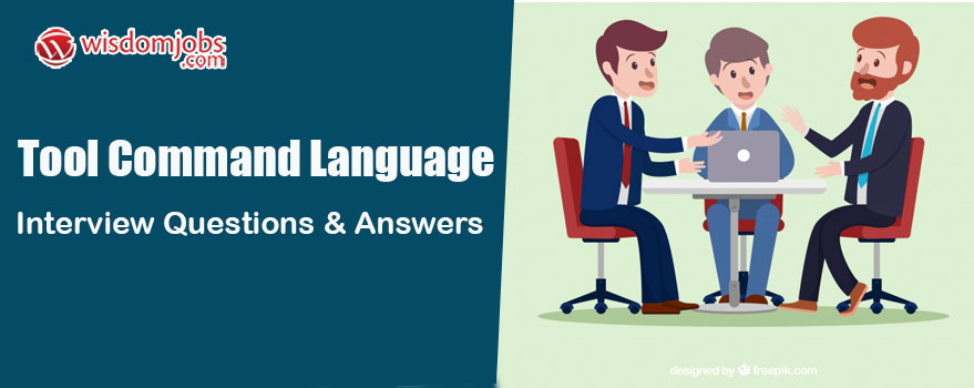 Tool Command Language Interview Questions & Answers