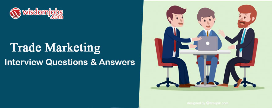 Trade Marketing Interview Questions