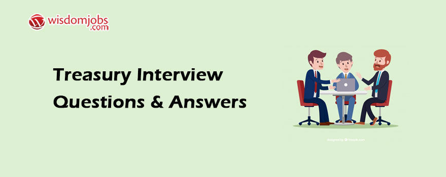 TOP 250 Treasury Interview Questions And Answers 2019