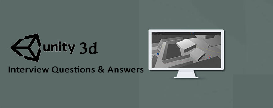Unity 3D Interview Questions & Answers