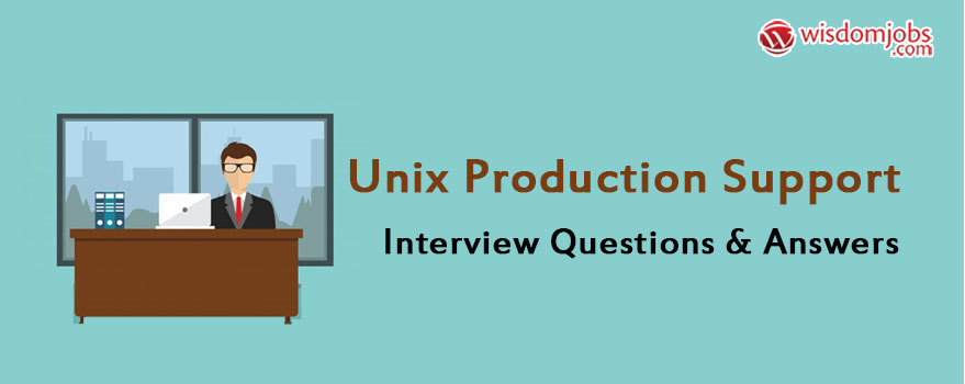 Unix Production Support Interview Questions & Answers