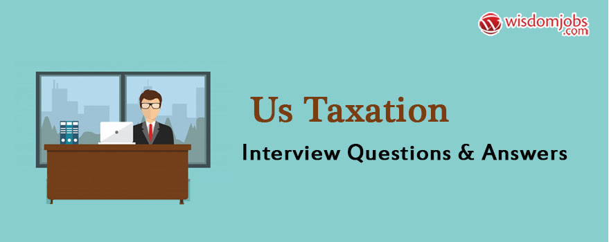 US Taxation Interview Questions