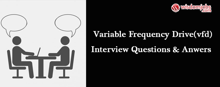 Variable Frequency Drive(VFD) Interview Questions