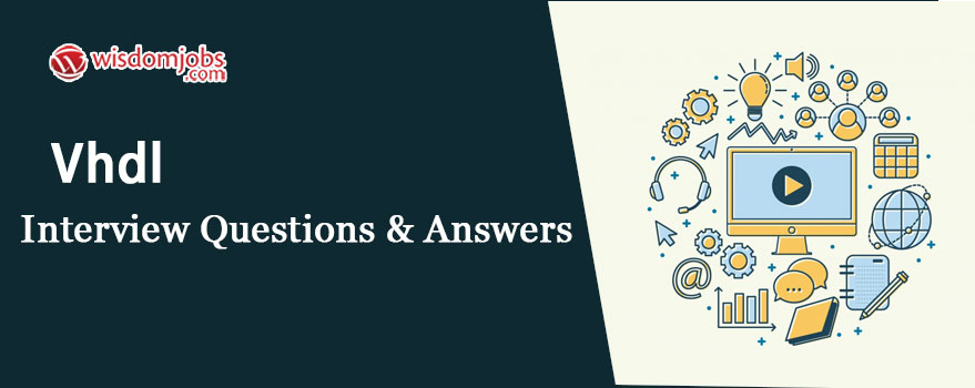 Top 250 Vhdl Interview Questions And Answers 07 September 2020 Vhdl Interview Questions Wisdom Jobs India