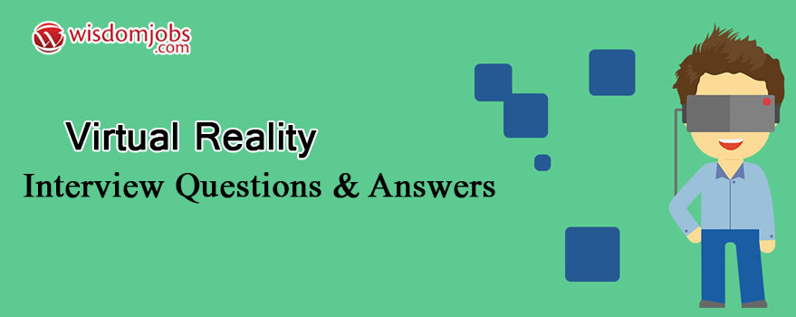 Virtual Reality Interview Questions