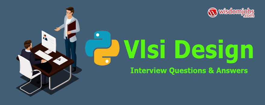 Top 250 Vlsi Design Interview Questions And Answers 07 September 2020 Vlsi Design Interview Questions Wisdom Jobs India