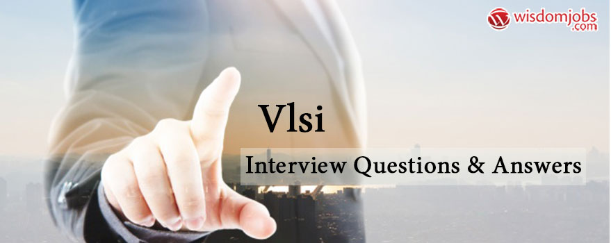 VLSI Interview Questions & Answers