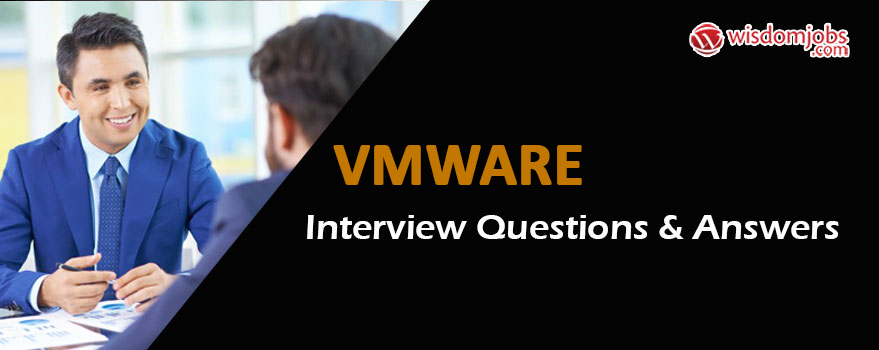 VMware Interview Questions & Answers