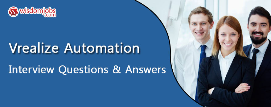 Vrealize Automation Interview Questions & Answers