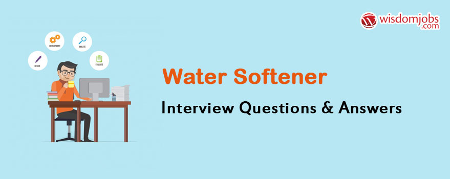 Water Softener Interview Questions