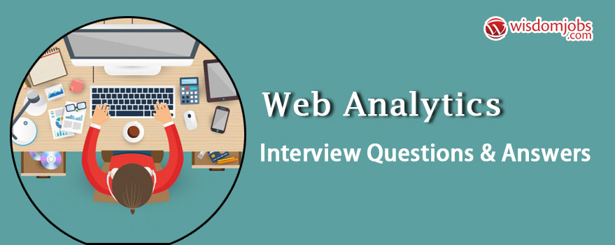 Web analytics Interview Questions & Answers