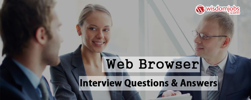Web Browser Interview Questions & Answers