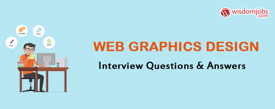 Web Graphics Design Interview Questions & Answers