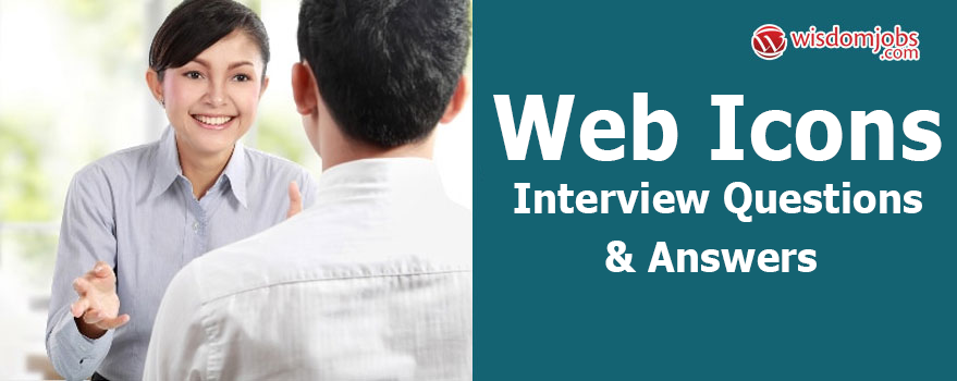 Web Icons Interview Questions