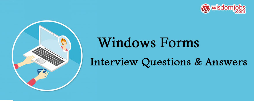 Windows Forms Interview Questions