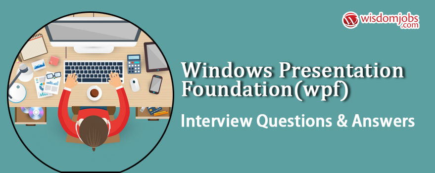 Windows Presentation Foundation(WPF) Interview Questions