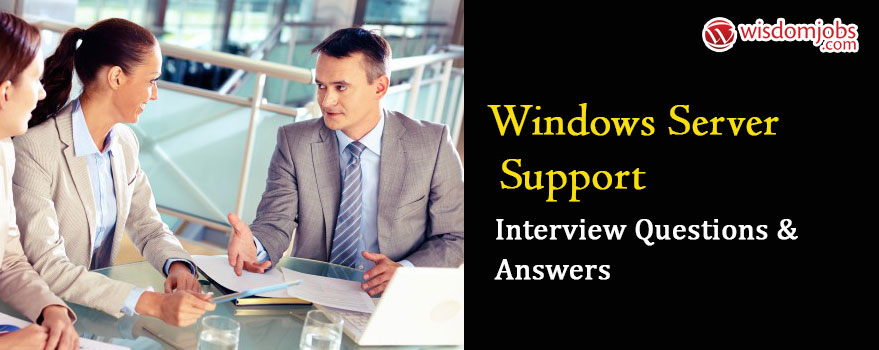 Windows Server Support Interview Questions