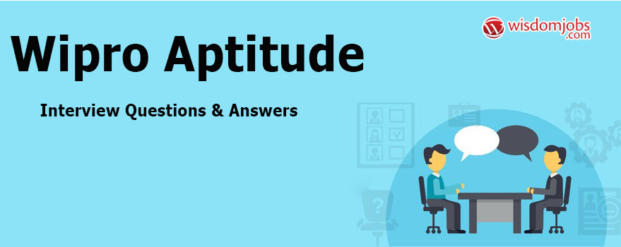 Wipro Aptitude Interview Questions