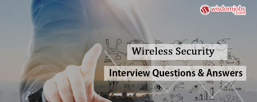 Wireless Security Interview Questions and Answers