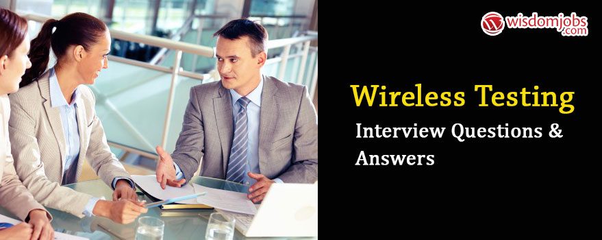 Wireless Testing Interview Questions