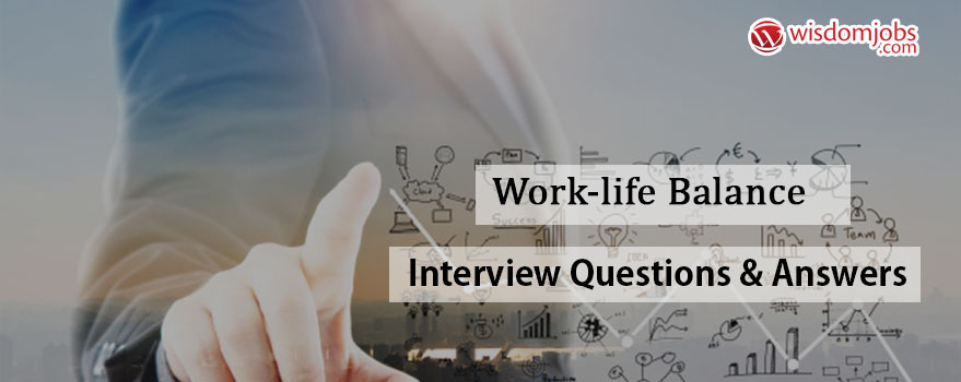 Work-Life Balance Interview Questions