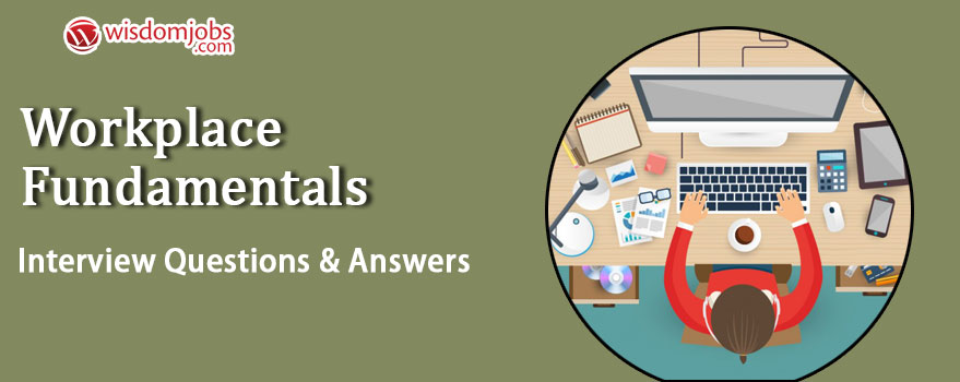 Workplace Fundamentals Interview Questions