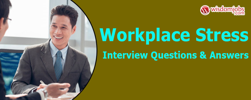 Workplace Stress Interview Questions