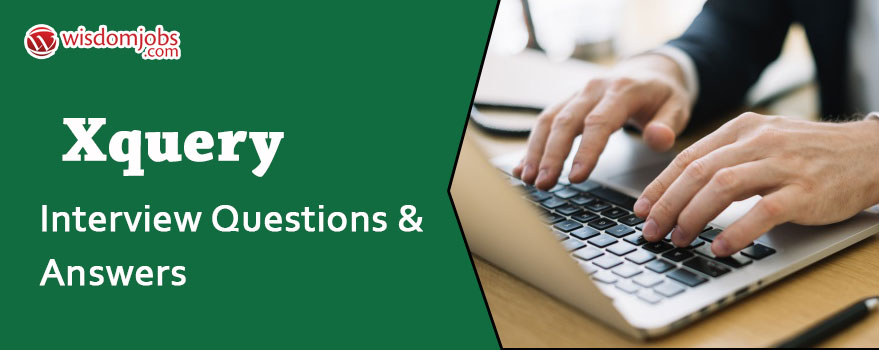 XQuery Interview Questions and Answers
