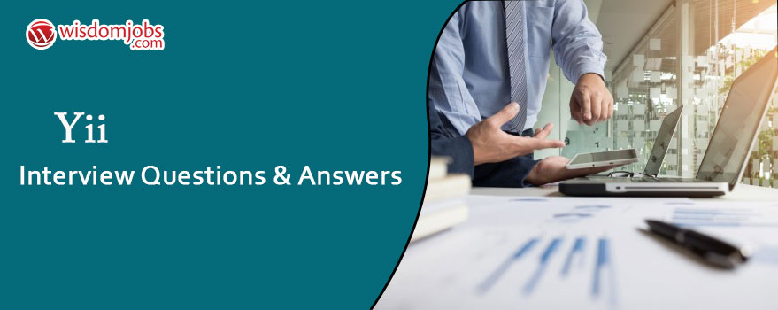 Yii Interview Questions & Answers