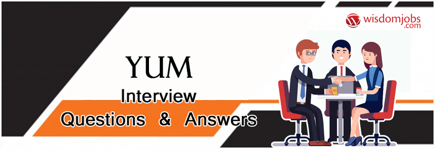 yum Interview Questions & Answers