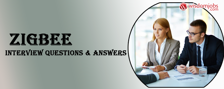 Zigbee Interview Questions & Answers