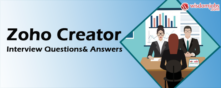 Zoho Creator Interview Questions & Answers