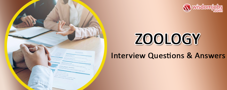 Zoology Interview Questions Answers