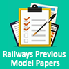 Railways Previous Model Papers - Railway