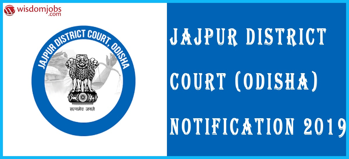 Jajpur District Court Notification 2019 – Openings for