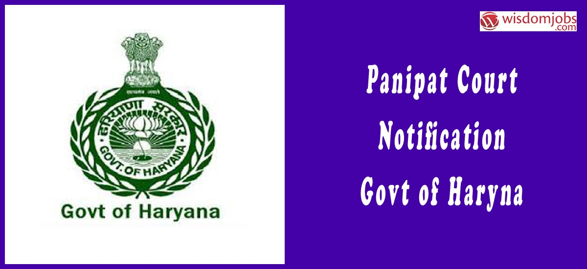 Panipat Court Notification 2019 – Openings For 10 Chowkidar